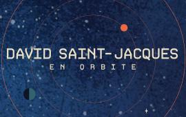 David Saint-Jacques en orbite