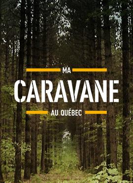 Ma caravane au Québec