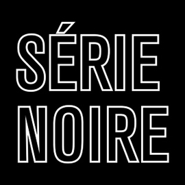 Série noire - Saisons 1 et 2