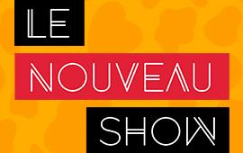 Le nouveau show