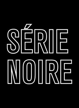 Série noire - Saisons 1-2